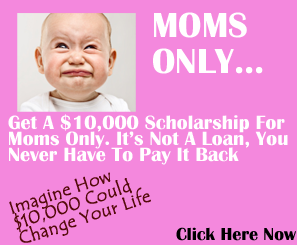 ad says that mothers who click get a $10,000 scholarship